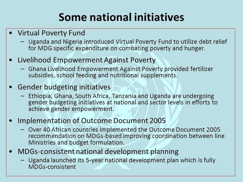 Some national initiatives Virtual Poverty Fund –Uganda and Nigeria introduced Virtual Poverty Fund to utilize debt relief for MDG specific expenditure