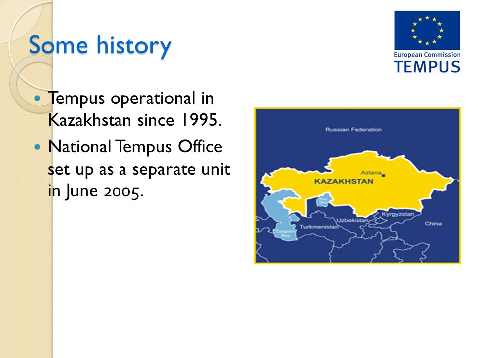 Some history Tempus operational in Kazakhstan since 1995.