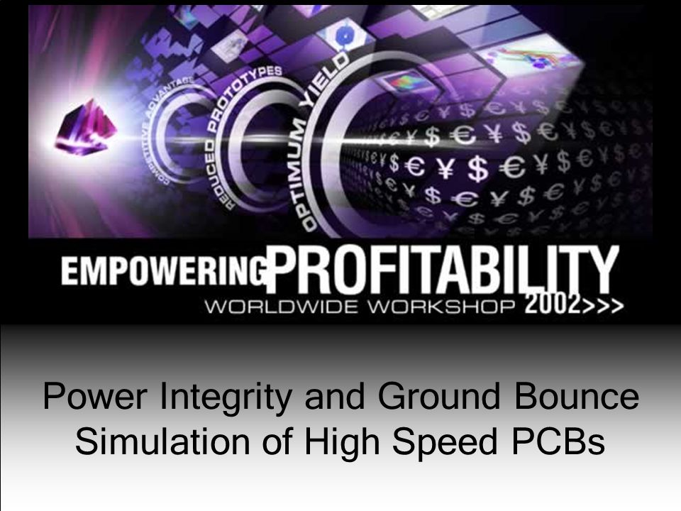 1 Power Integrity and Ground Bounce Simulation of High Speed PCBs