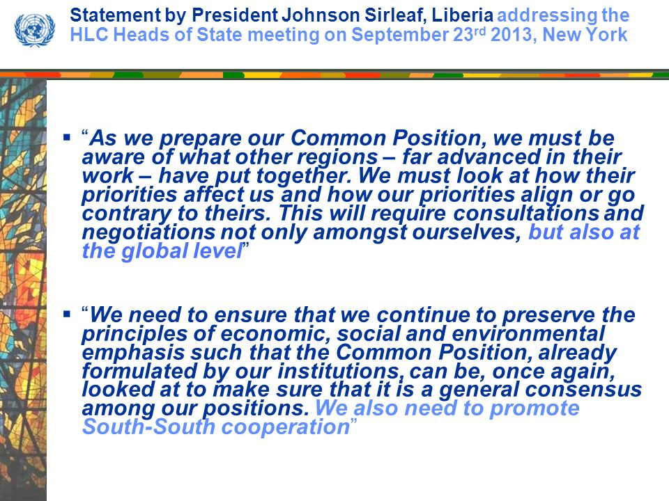 Statement by President Johnson Sirleaf, Liberia addressing the HLC Heads of State meeting on September 23 rd 2013, New York As we prepare our Common P