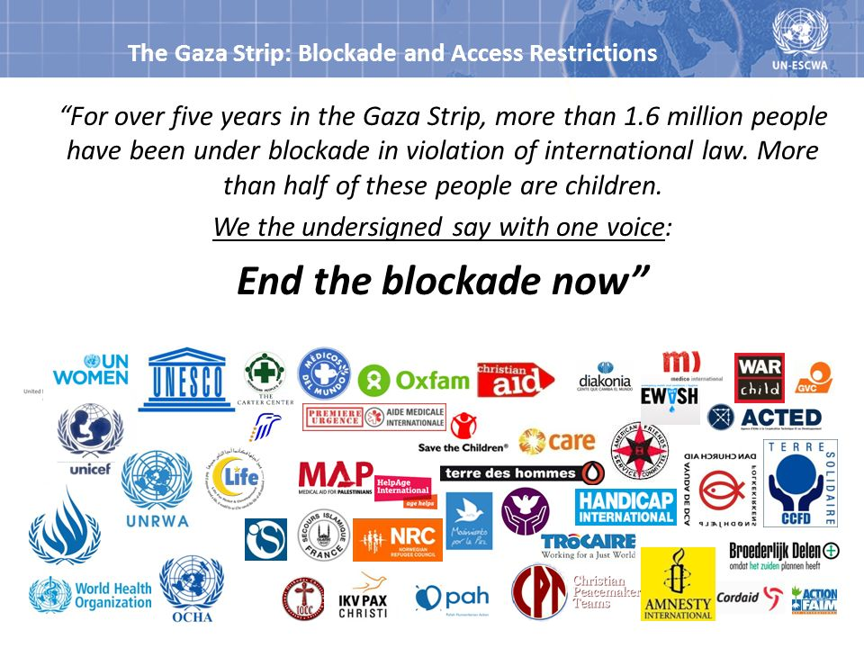 The Gaza Strip: Blockade and Access Restrictions For over five years in the Gaza Strip, more than 1.6 million people have been under blockade in viola