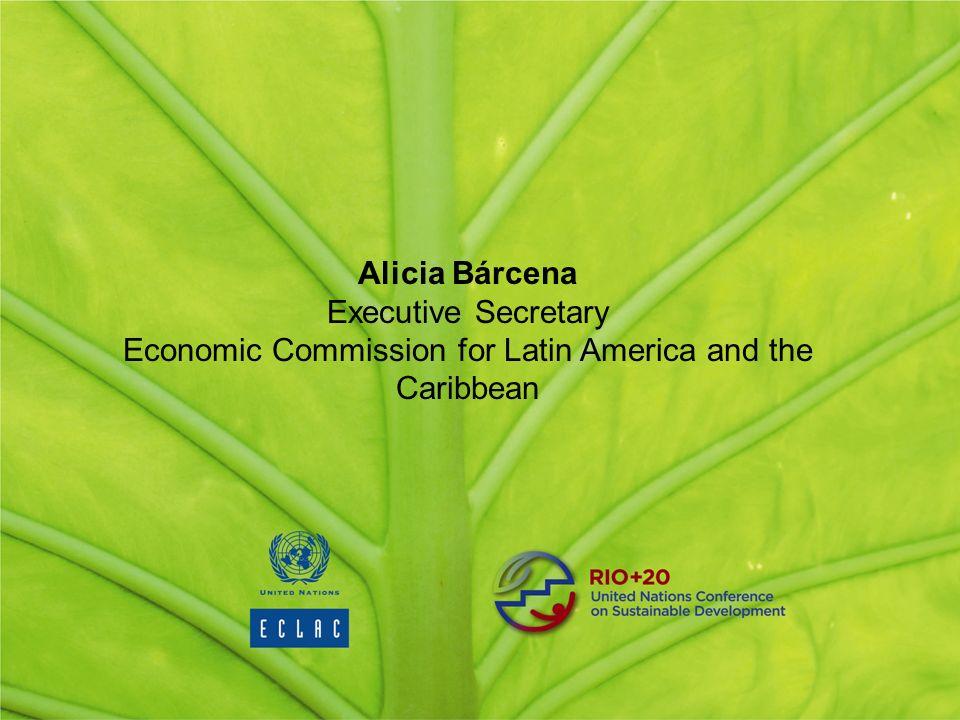 Alicia Bárcena Executive Secretary Economic Commission for Latin America and the Caribbean