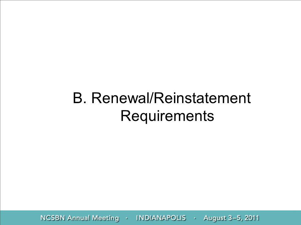 B. Renewal/Reinstatement Requirements