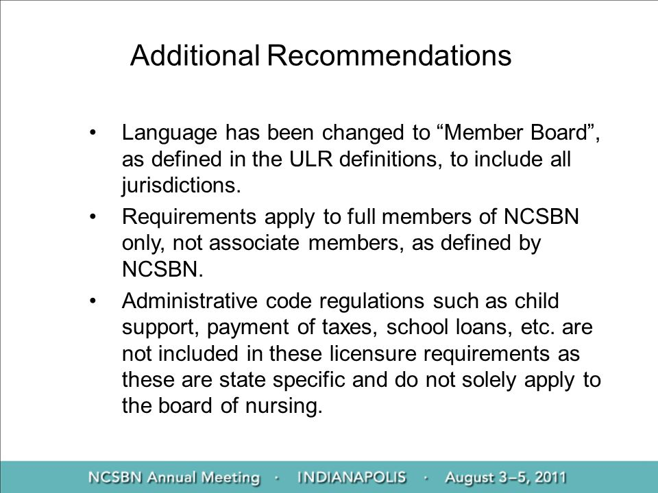 Additional Recommendations Language has been changed to Member Board, as defined in the ULR definitions, to include all jurisdictions. Requirements ap