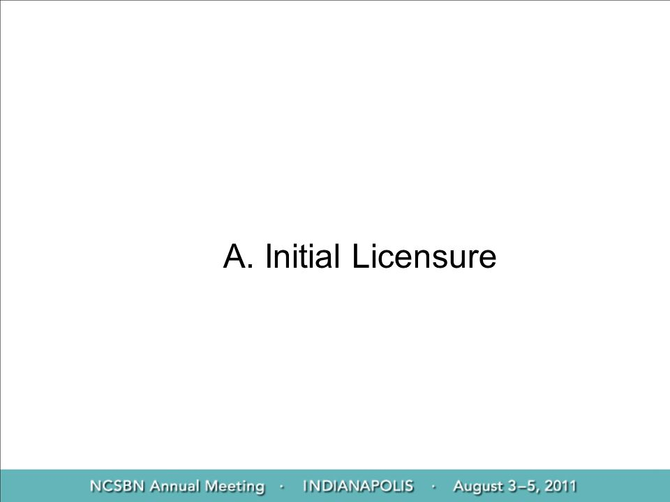 A. Initial Licensure