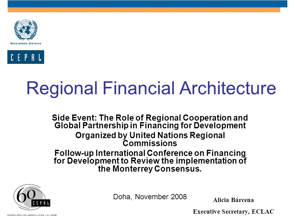 Regional Financial Architecture Side Event: The Role of Regional Cooperation and Global Partnership in Financing for Development Organized by United N