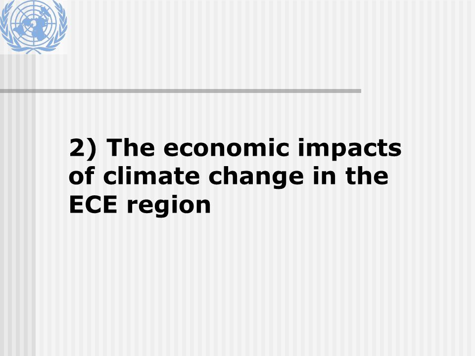 2) The economic impacts of climate change in the ECE region