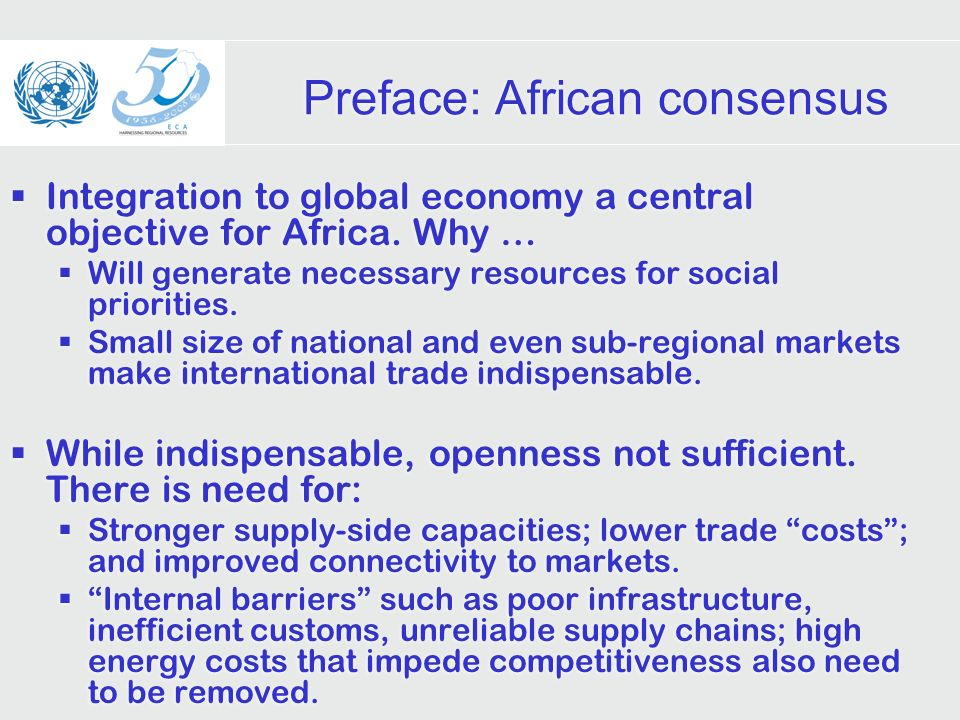 Preface: African consensus Integration to global economy a central objective for Africa.