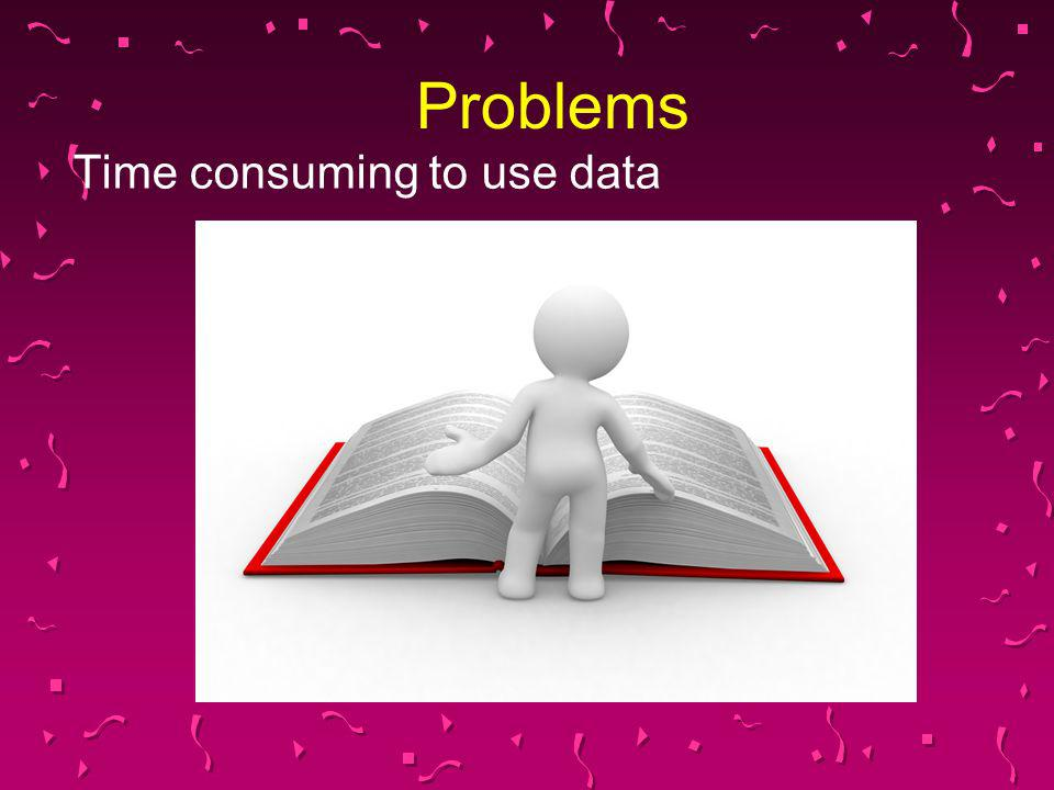 Time consuming to use data Problems