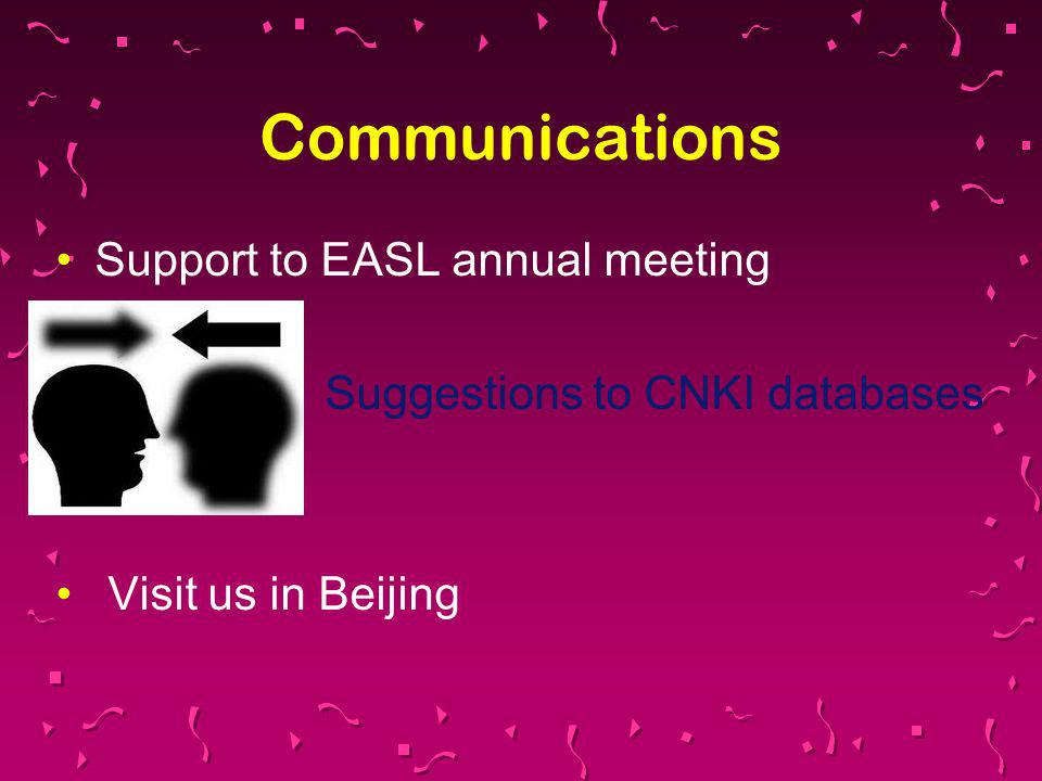 Communications Support to EASL annual meeting Suggestions to CNKI databases Visit us in Beijing