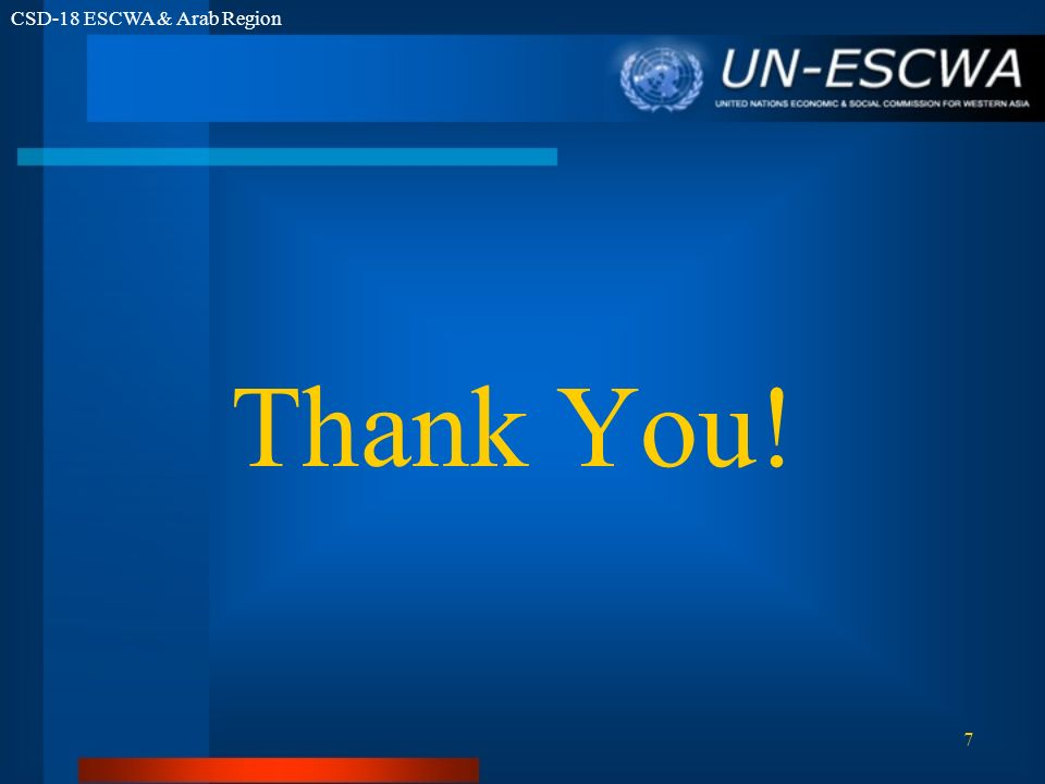 CSD-18 ESCWA & Arab Region 7 Thank You!