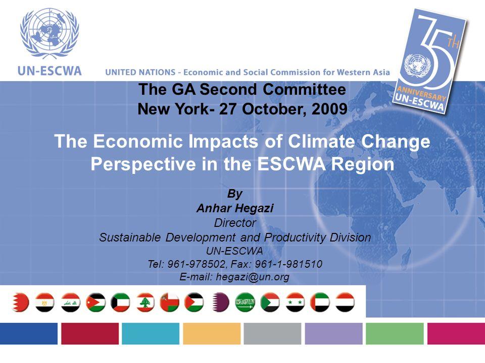 By Anhar Hegazi Director Sustainable Development and Productivity Division UN-ESCWA Tel: 961-978502, Fax: 961-1-981510 E-mail: hegazi@un.org The GA Se