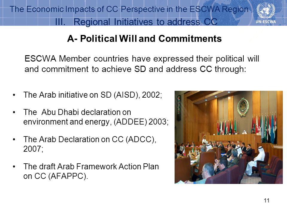 11 III. Regional Initiatives to address CC The Arab initiative on SD (AISD), 2002; The Abu Dhabi declaration on environment and energy, (ADDEE) 2003;