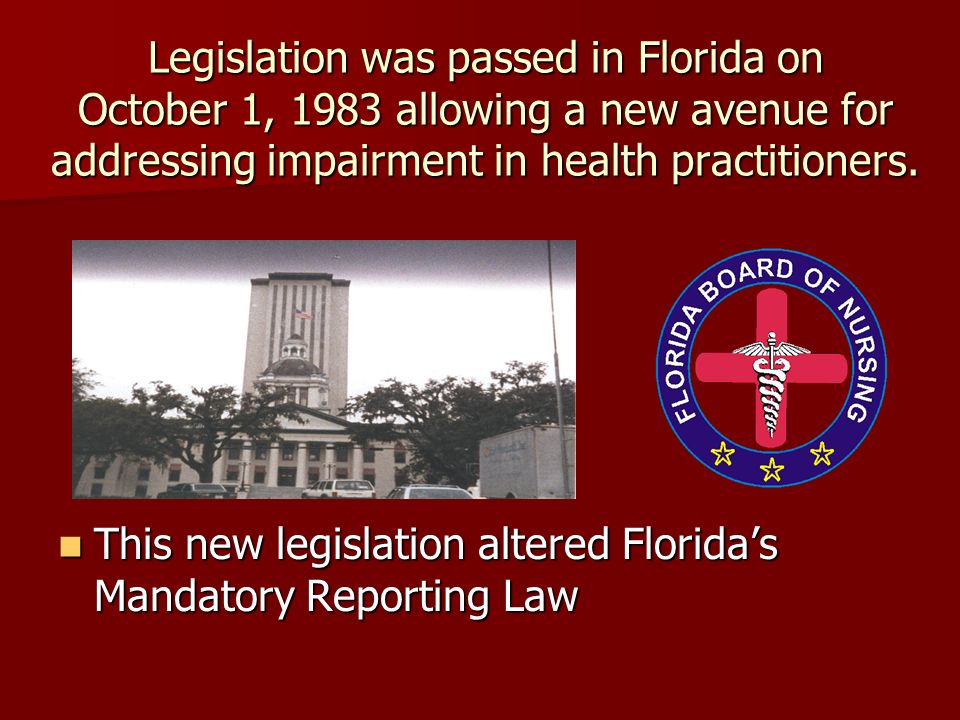Legislation was passed in Florida on October 1, 1983 allowing a new avenue for addressing impairment in health practitioners.