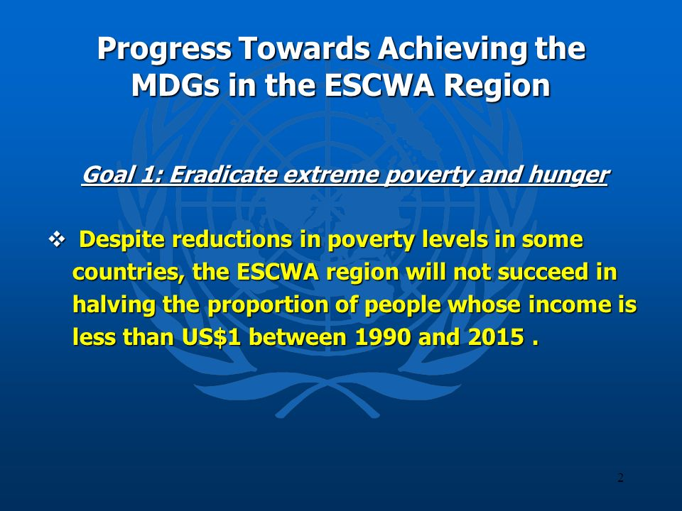 3 Goal 2: Achieve Universal Primary Education If ESCWA countries maintain their current progress rate, it is expected that all countries, excluding Yemen, will achieve universal primary education by 2015.