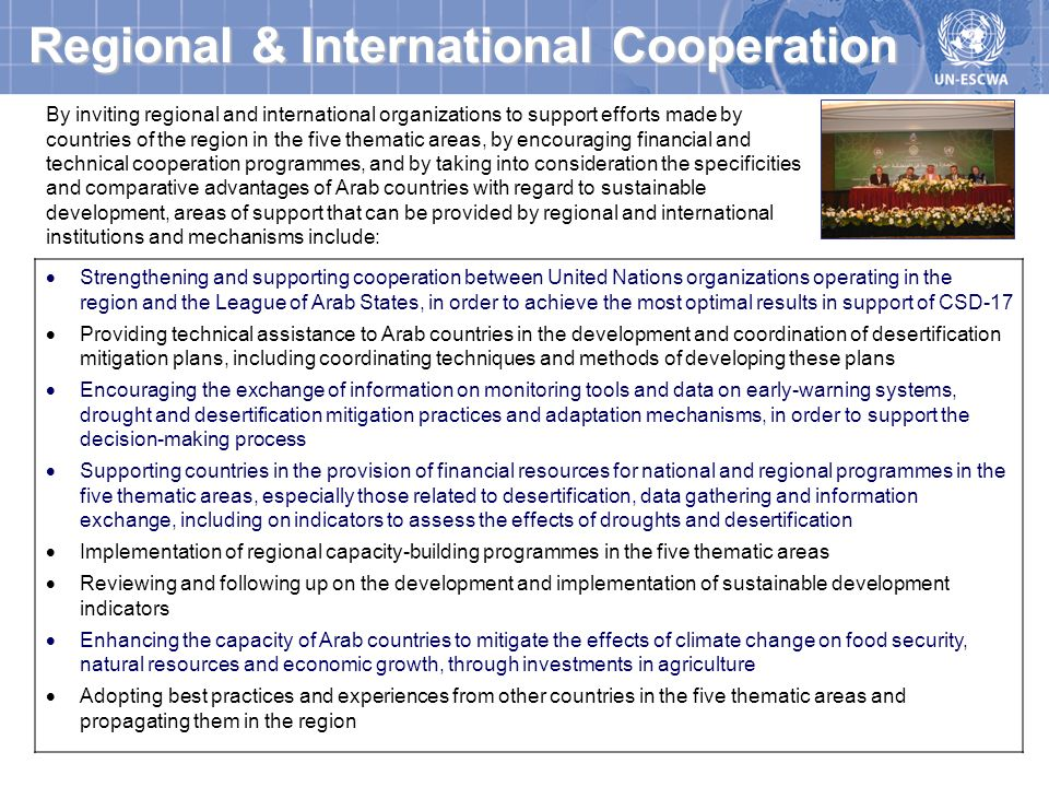 By inviting regional and international organizations to support efforts made by countries of the region in the five thematic areas, by encouraging fin