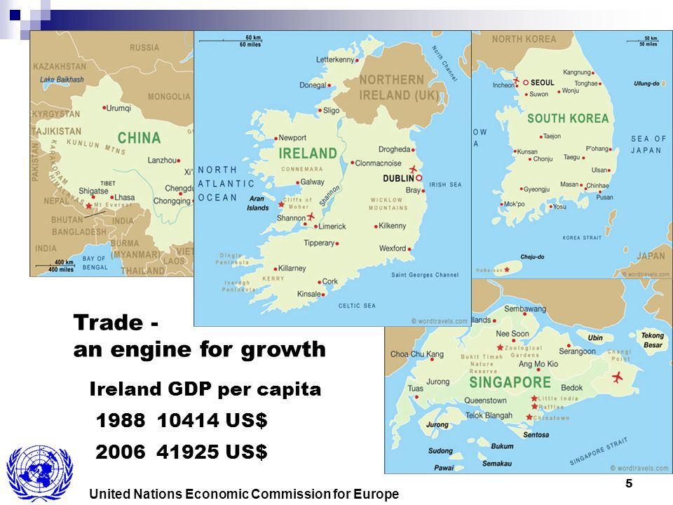 5 United Nations Economic Commission for Europe Ireland GDP per capita 198810414 US$ 200641925 US$ Trade - an engine for growth