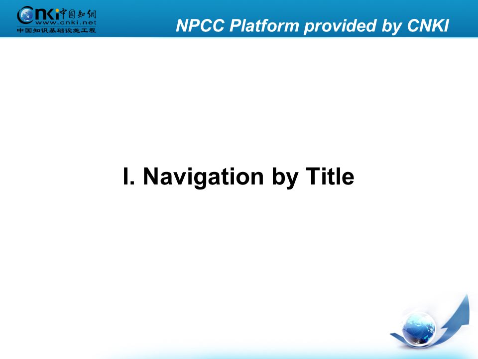 NPCC Platform provided by CNKI I. Navigation by Title