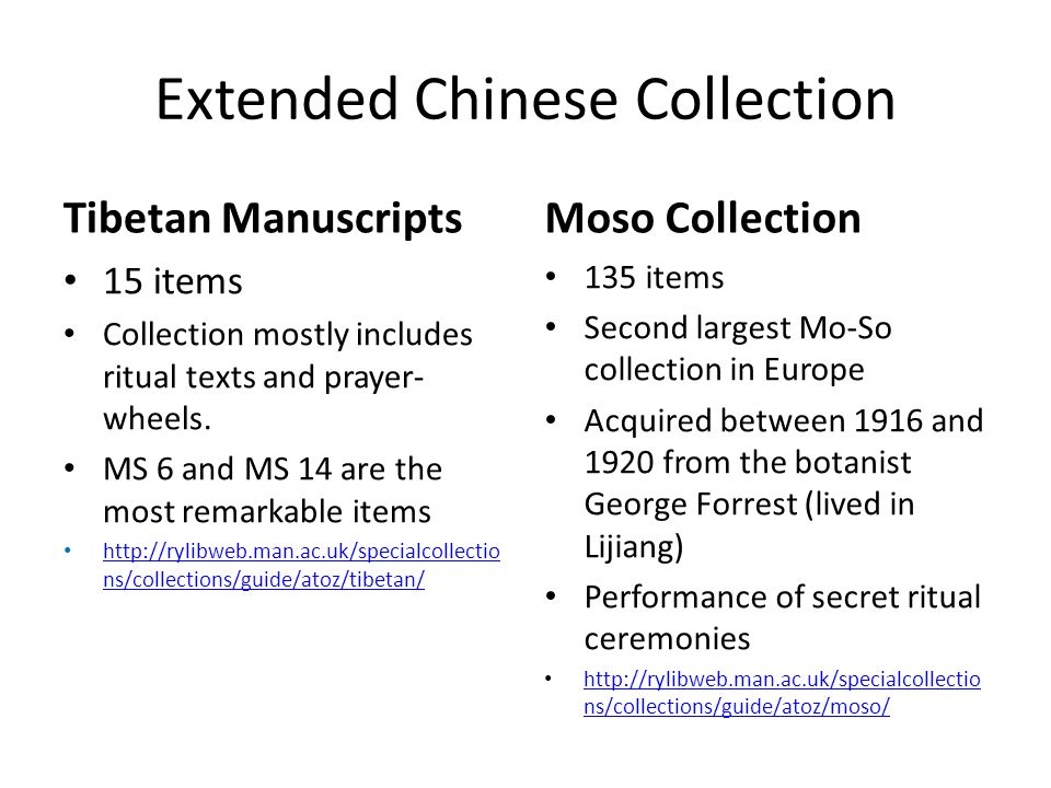 Extended Chinese Collection Tibetan Manuscripts 15 items Collection mostly includes ritual texts and prayer- wheels. MS 6 and MS 14 are the most remar