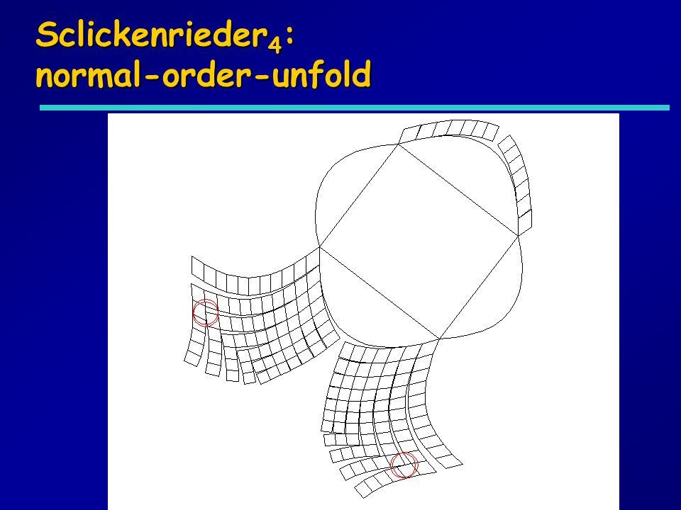 Sclickenrieder 4 : normal-order-unfold
