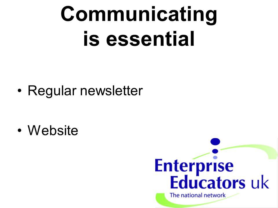Communicating is essential Regular newsletter Website