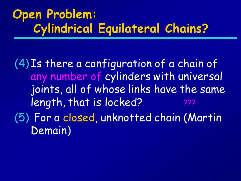 Open Problem: Cylindrical Equilateral Chains.