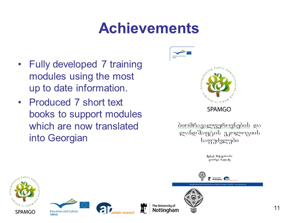 11 Achievements Fully developed 7 training modules using the most up to date information. Produced 7 short text books to support modules which are now