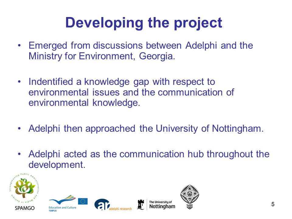 5 Developing the project Emerged from discussions between Adelphi and the Ministry for Environment, Georgia. Indentified a knowledge gap with respect