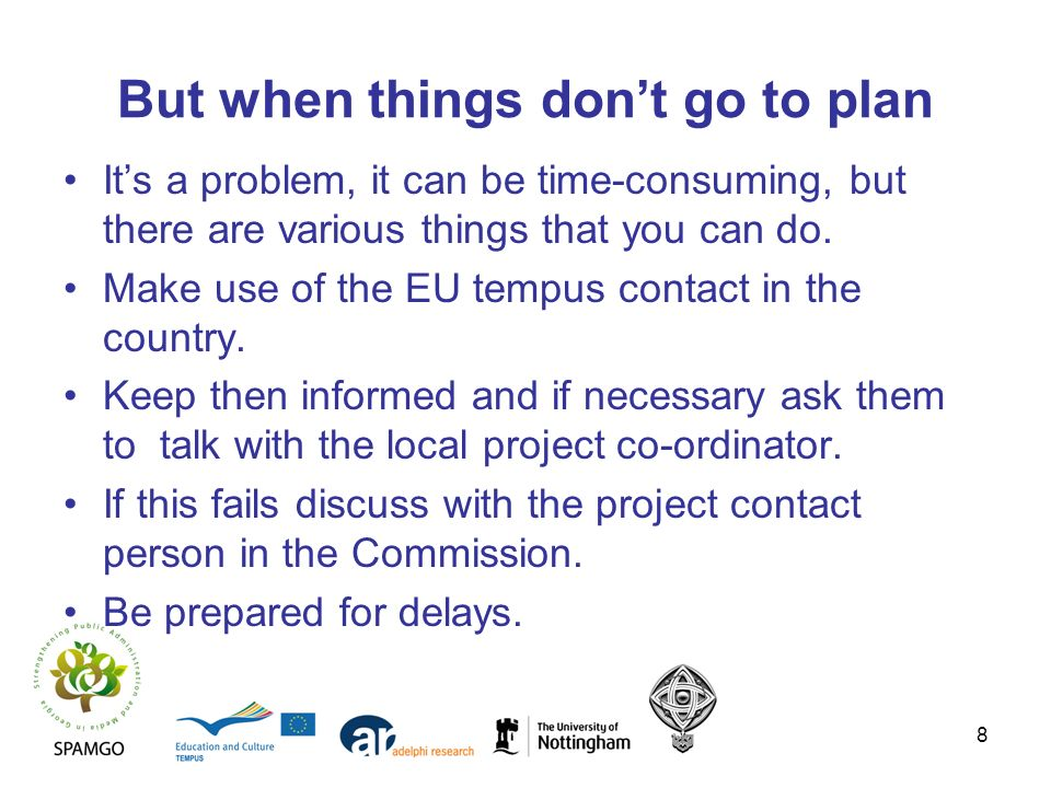 8 But when things dont go to plan Its a problem, it can be time-consuming, but there are various things that you can do.