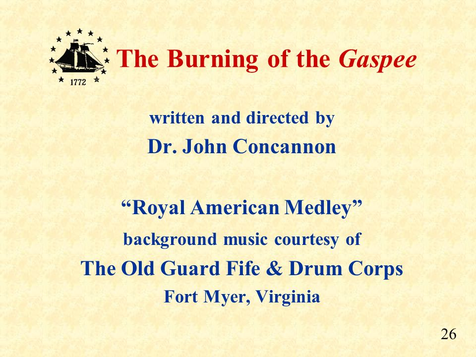 25 The Burning of the Gaspee For more stuff about the Gaspee visit the Gaspee Virtual Archives at: www.gaspee.org