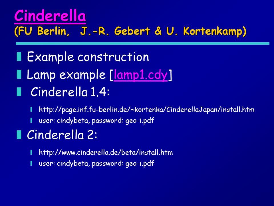 Cinderella Cinderella (FU Berlin, J.-R. Gebert & U. Kortenkamp) Cinderella zExample construction zLamp example [lamp1.cdy]lamp1.cdy z Cinderella 1.4:
