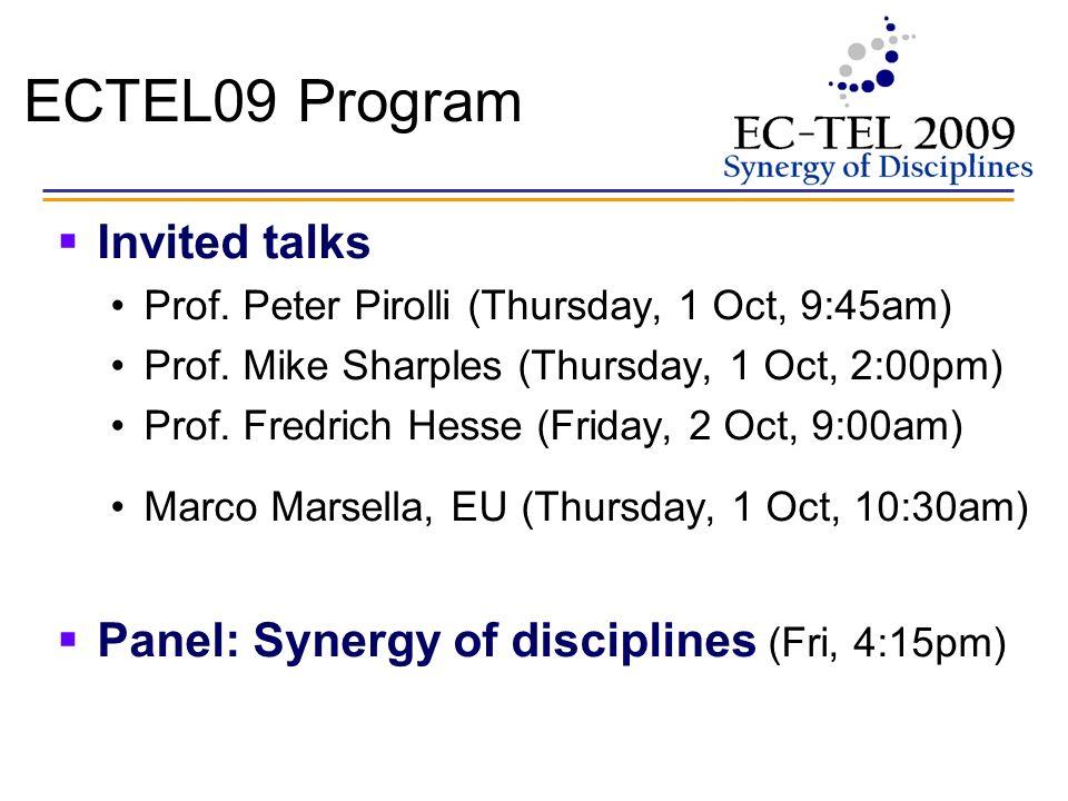 ECTEL09 Program Invited talks Prof. Peter Pirolli (Thursday, 1 Oct, 9:45am) Prof.