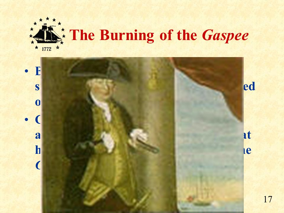 16 The Burning of the Gaspee That night, seven or eight boats rowed silently down the river on their mission of destruction. Each boat carried eight m