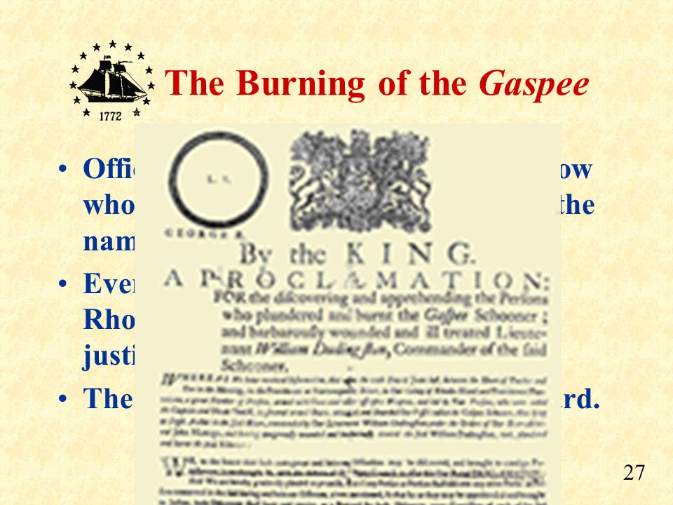 26 The Burning of the Gaspee By offering a reward for the attackers, Rhode Islanders pretended to be outraged about the attack.