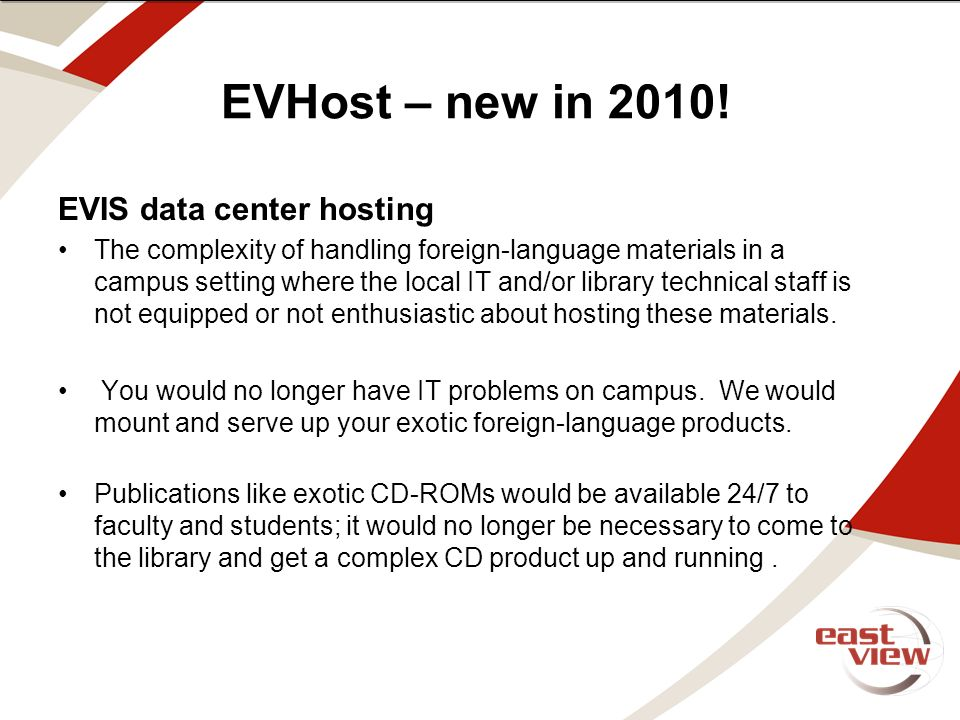 note for edits and draft. text above this line is off screen EVHost – new in 2010.