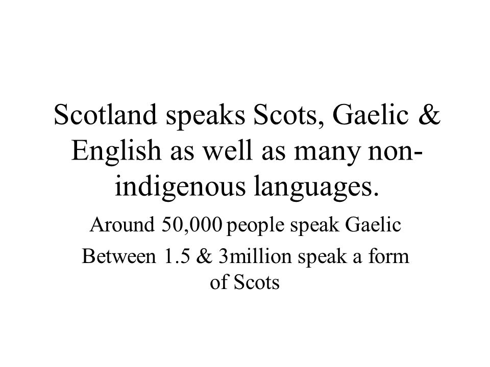The Scots/Scottish English Continuum For many Scots people, their language is a mixture of English and Scots.