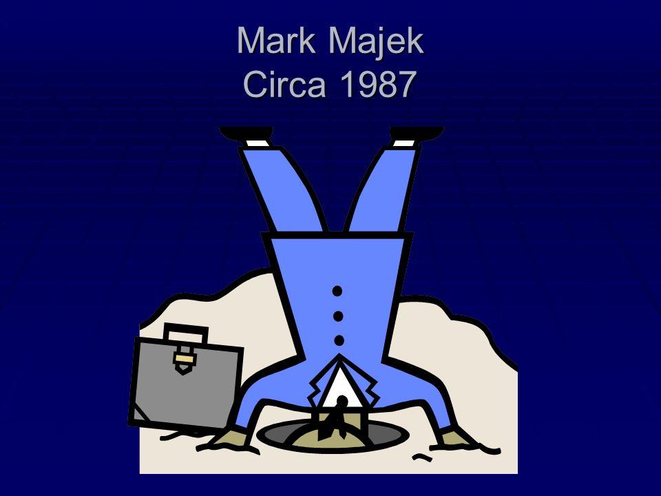 Mark Majek Circa 1987