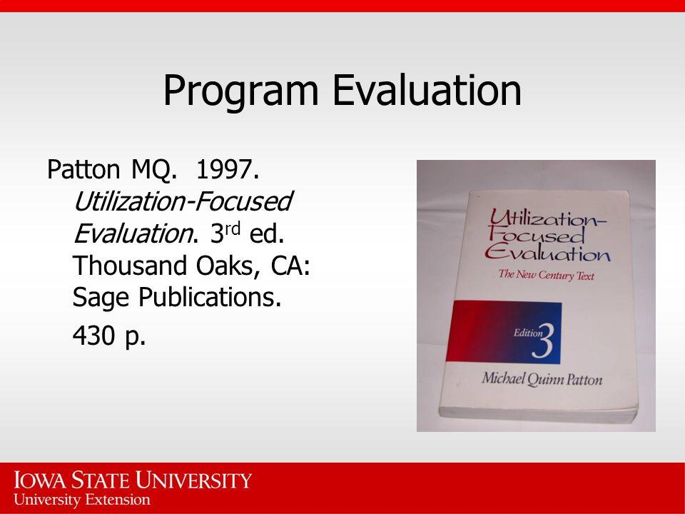 Program Evaluation Patton MQ.1997. Utilization-Focused Evaluation.