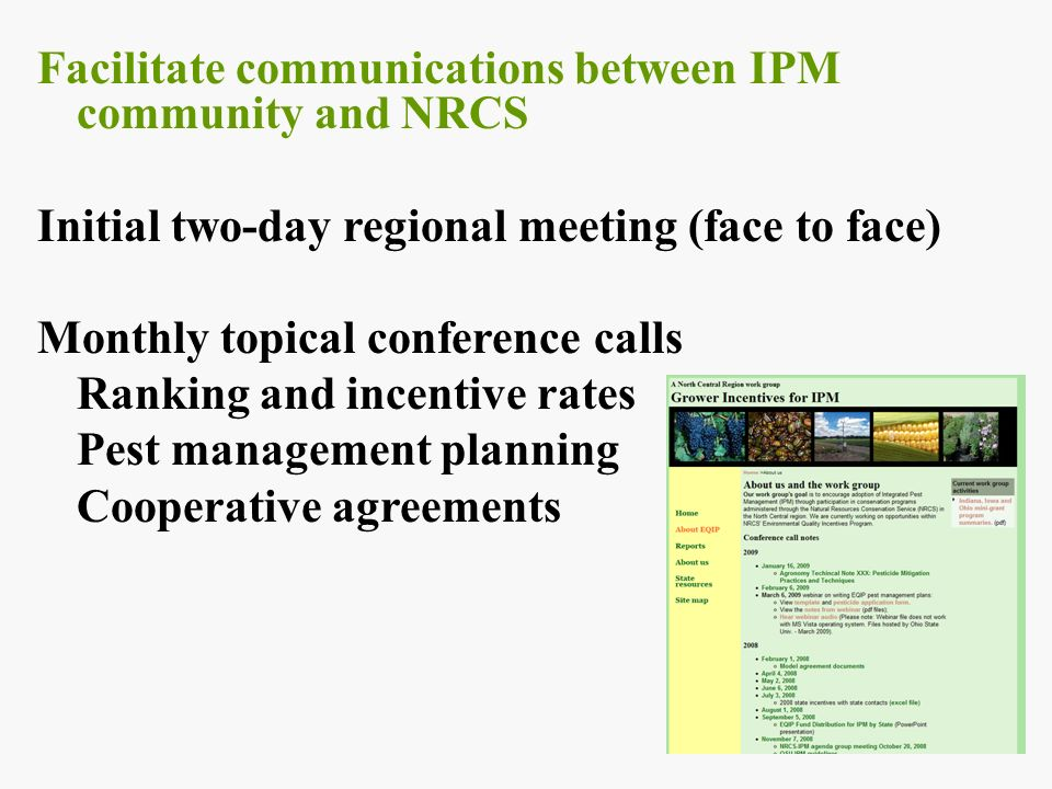 Facilitate communications between IPM community and NRCS Initial two-day regional meeting (face to face) Monthly topical conference calls Ranking and incentive rates Pest management planning Cooperative agreements