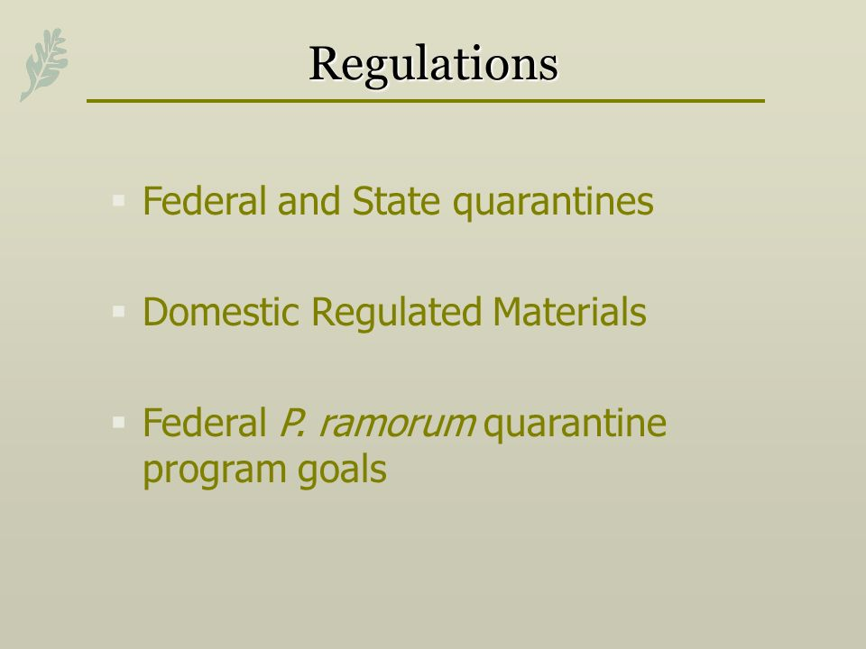 Regulations Federal and State quarantines Domestic Regulated Materials Federal P.