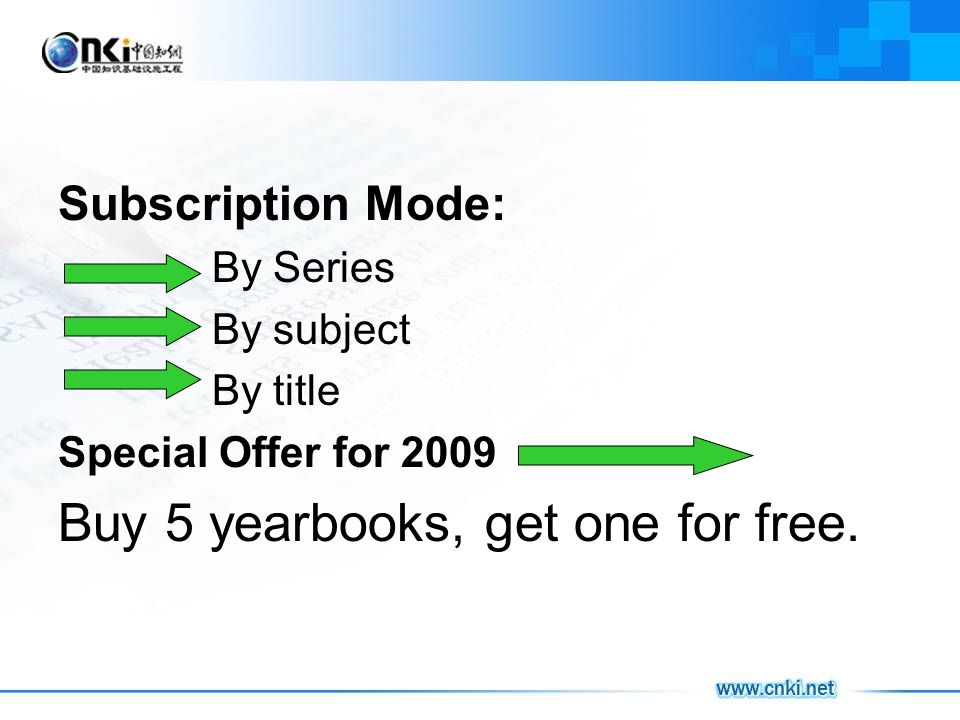 Subscription Mode: By Series By subject By title Special Offer for 2009 Buy 5 yearbooks, get one for free.