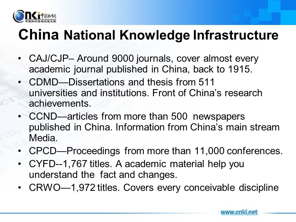 China National Knowledge Infrastructure CAJ/CJP– Around 9000 journals, cover almost every academic journal published in China, back to 1915.
