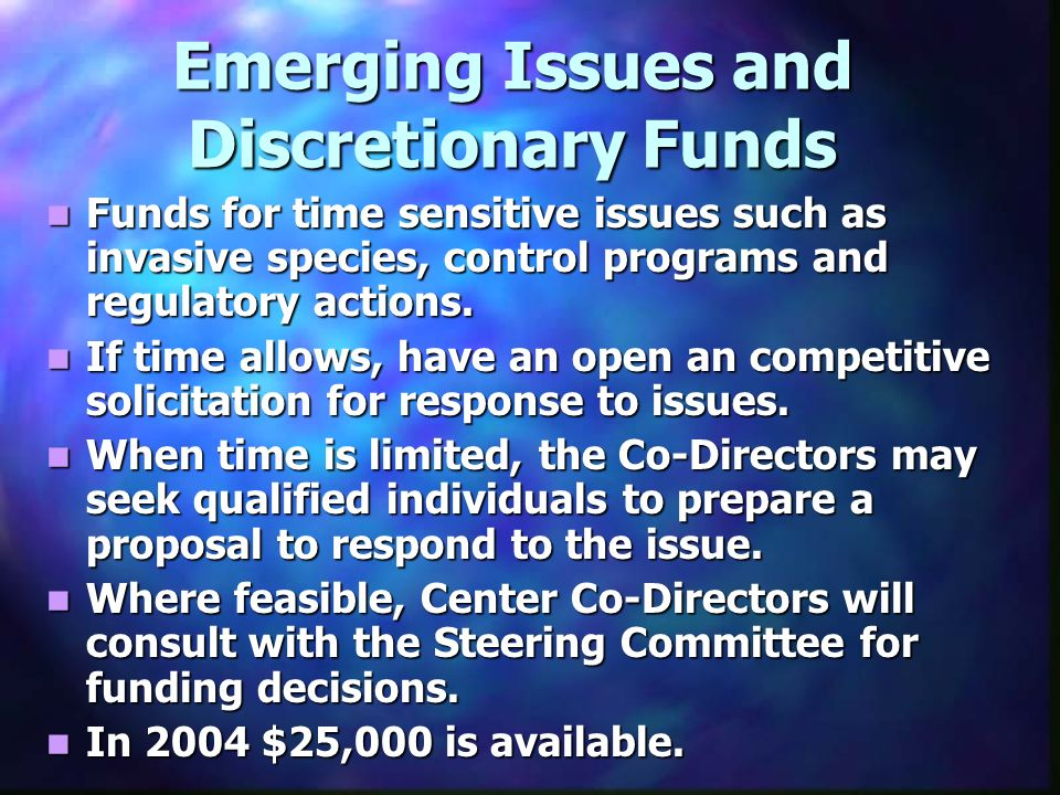 Emerging Issues and Discretionary Funds Funds for time sensitive issues such as invasive species, control programs and regulatory actions.