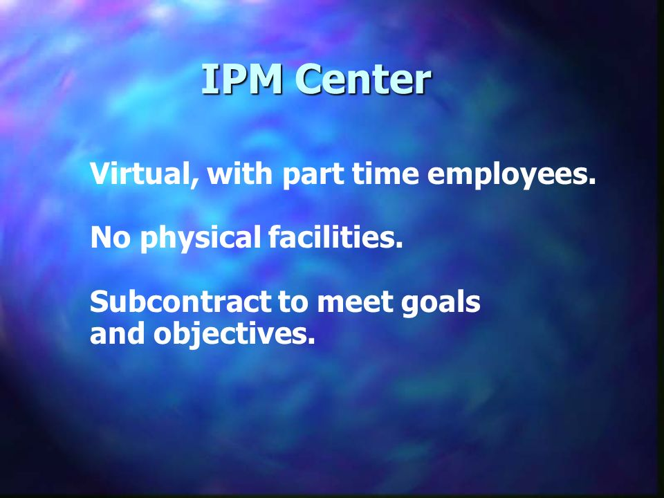 Virtual, with part time employees. No physical facilities.