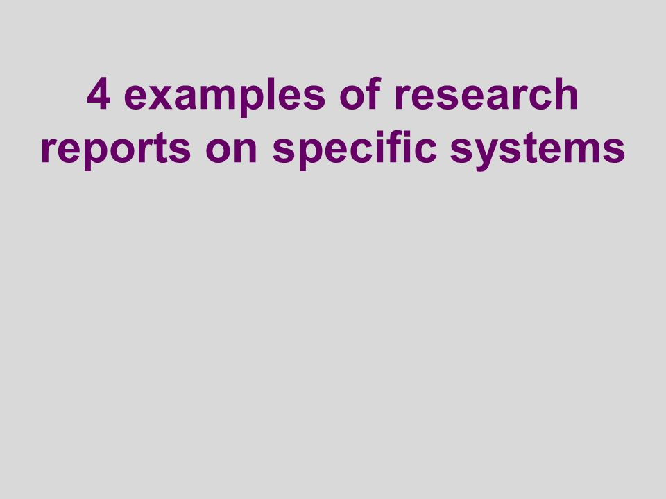 4 examples of research reports on specific systems
