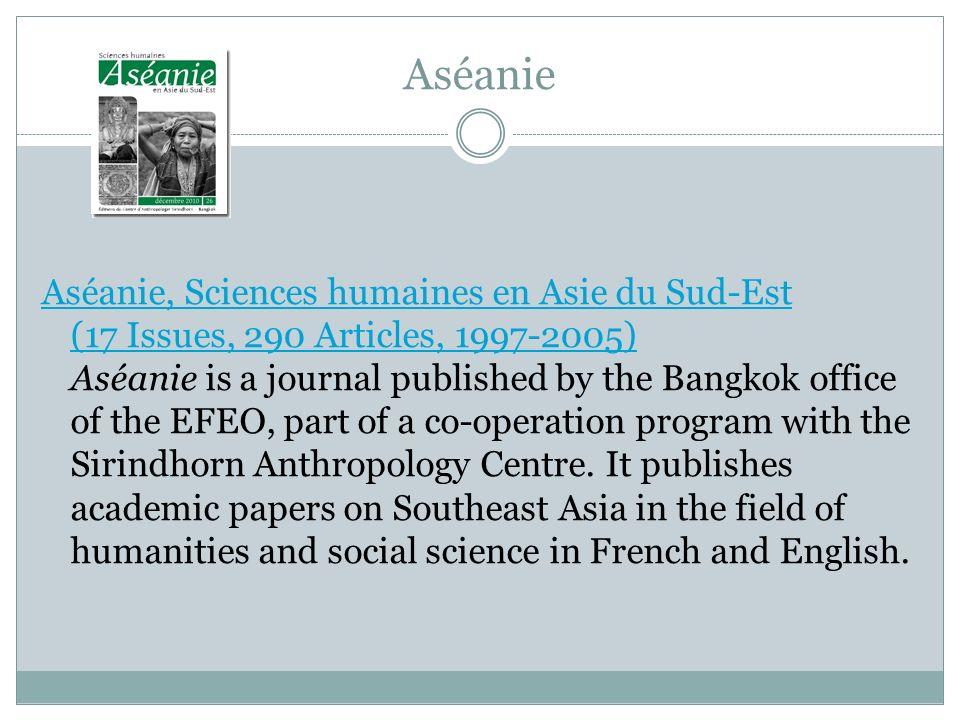 Aséanie Aséanie, Sciences humaines en Asie du Sud-Est (17 Issues, 290 Articles, 1997-2005) Aséanie, Sciences humaines en Asie du Sud-Est (17 Issues, 2