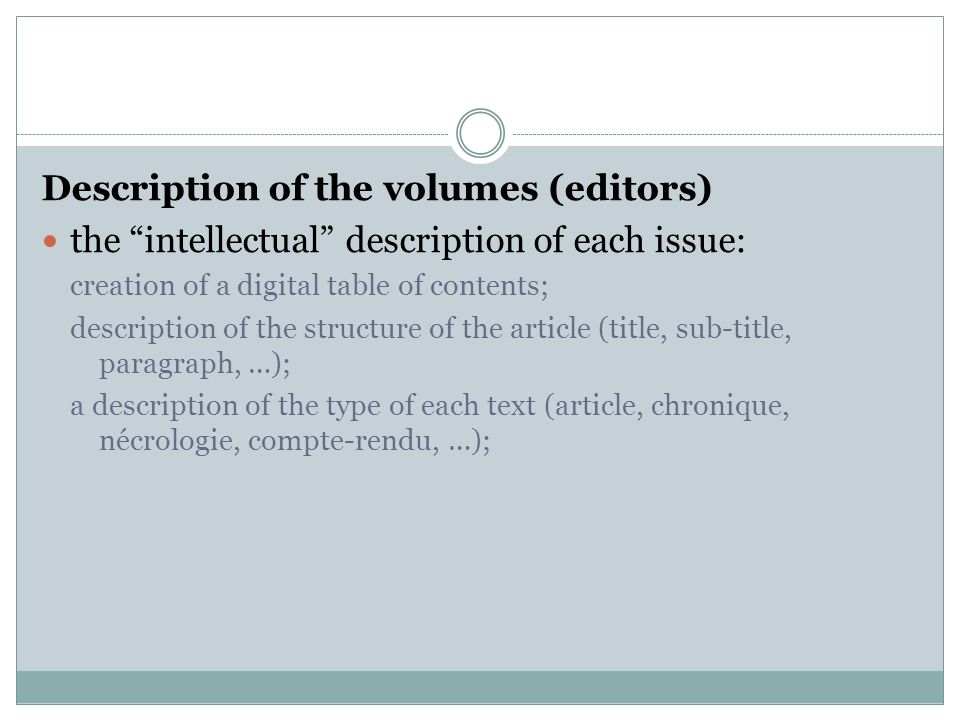 Description of the volumes (editors) the intellectual description of each issue: creation of a digital table of contents; description of the structure