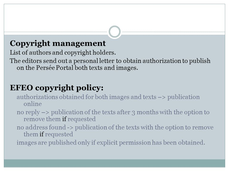 Copyright management List of authors and copyright holders. The editors send out a personal letter to obtain authorization to publish on the Persée Po