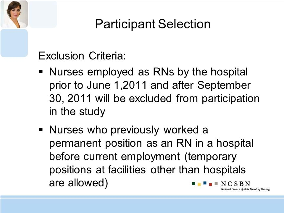Participant Selection Exclusion Criteria: Nurses employed as RNs by the hospital prior to June 1,2011 and after September 30, 2011 will be excluded fr