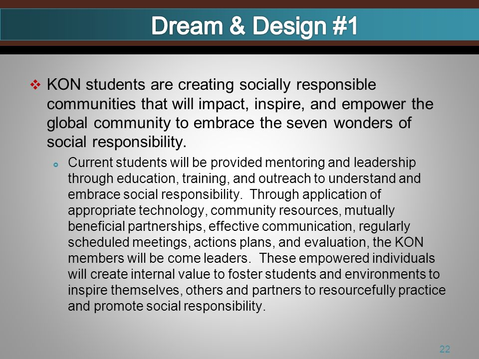 KON students are creating socially responsible communities that will impact, inspire, and empower the global community to embrace the seven wonders of